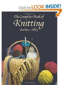 The Complete Book of Knitting, Barbara Abbey