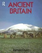 Ancient Britain by James Dyer